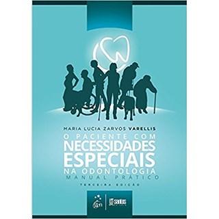 Livro - O Paciente com Necessidades Especiais na Odontologia - Varellis