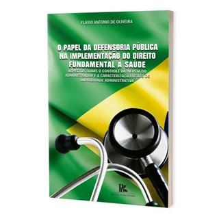 Livro - O Papel da Defensoria Pública na Implementação do Direito - Oliveira - Brazil Publishing