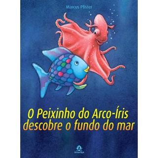 Livro - O Peixinho do Arco-Íris Descobre o Fundo do Mar - Pfister