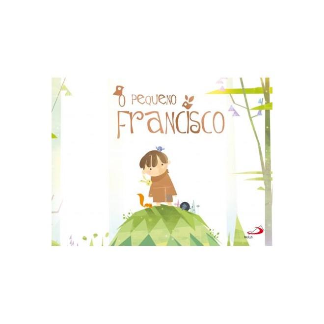 Livro - O Pequeno Francisco - Piedosa - Paulus
