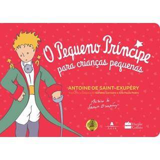 Livro -  O Pequeno Príncipe Para Crianças Pequenas - Harpercollins