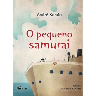 Livro - O Pequeno Samurai - André Kondo