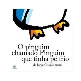 Livro - O Pinguim Chamado Pinguim que tinha Pé Frio - Chaskelmann