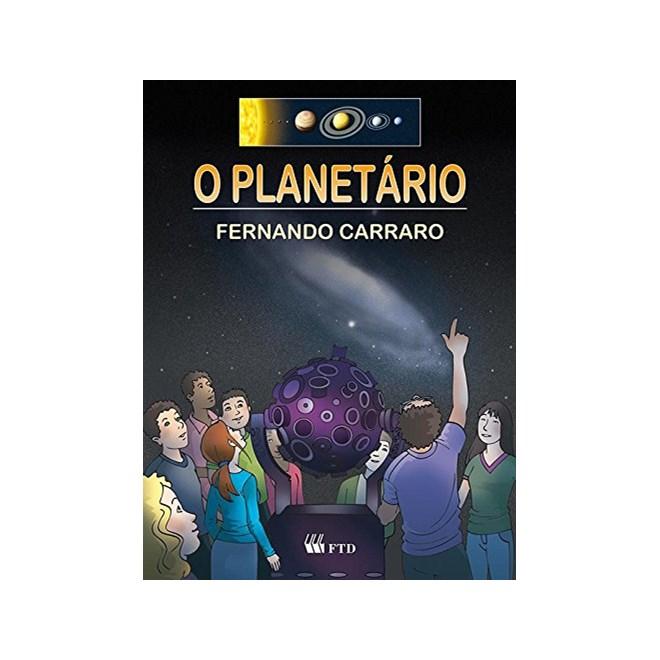 Livro O Planetário - Carraro - Ftd