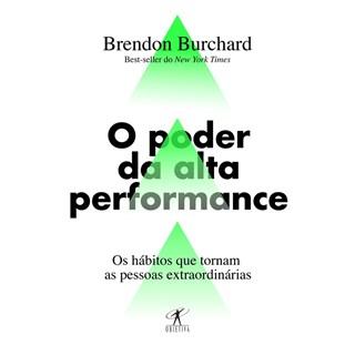 Livro - O Poder da Alta Performance - Buchard