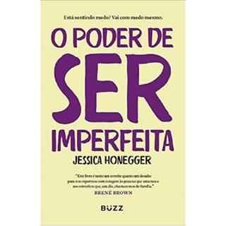 Livro - O Poder de ser Imperfeita - Honegger