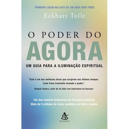 Livro - O Poder do Agora: Um Guia Para a Iluminação Espiritual - Tolle