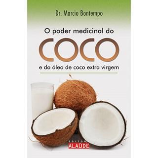 Livro - O Poder Medicinal do Coco e do Óleo de Coco Extra Virgem - Bontempo
