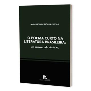 Livro - O Poema Curto na Literatura Brasileira - Freitas - Brazil Publishing