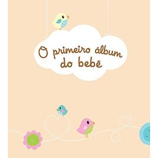 Livro - O Primeiro Álbum do Bebê - Yoyo Books