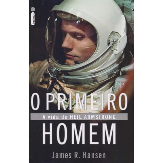 Livro - O Primeiro Homem: A Vida de Neil Armstrong - Hansen