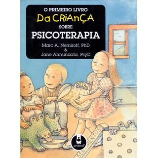 Livro - O Primeiro Livro da Criança Sobre Psicoterapia - Nemiroff
