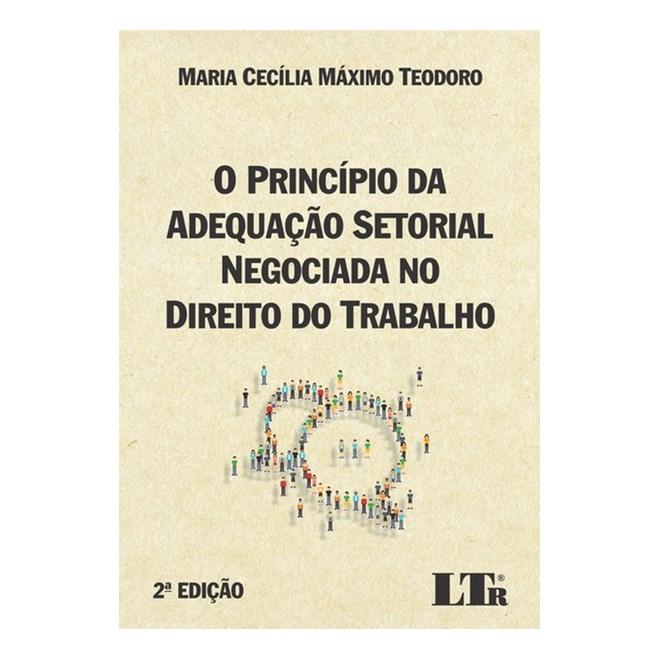 Livro - O princípio da adequação setorial negociada no direito do trabalho