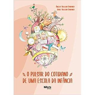 Livro - O Pulsar do Cotidiano de Uma Escola da Infância - Bardanca - Phorte