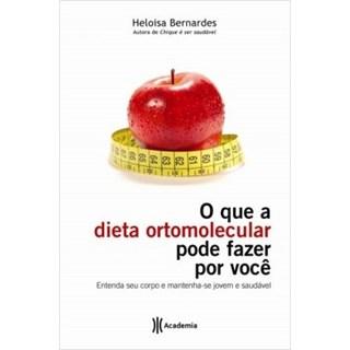 Livro - O Que a Dieta Ortomolecular Pode Fazer Por Você - Bernardes - Planeta