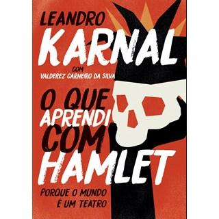 Livro - O que Aprendi com Hamlet - Karnal