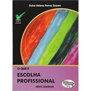 Livro - O Que é Escolha Profissional - Soares - Brasiliense