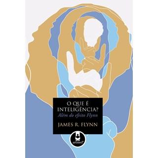 Livro - O Que é Inteligência: Além do Efeito Flynn @@
