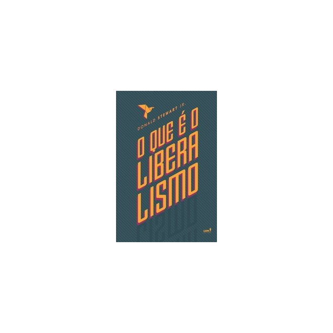 Livro - O que é liberalismo - Stewart Jr. 6º edição