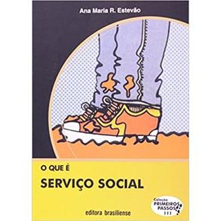 Livro - O que é Serviço Social - Estevão - Brasiliense