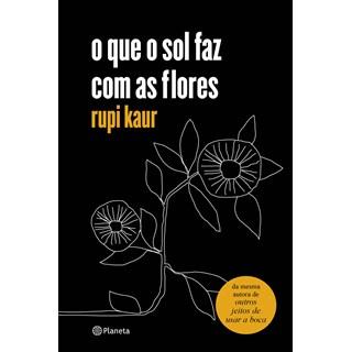 Livro - O que o sol faz com as flores - Kaur