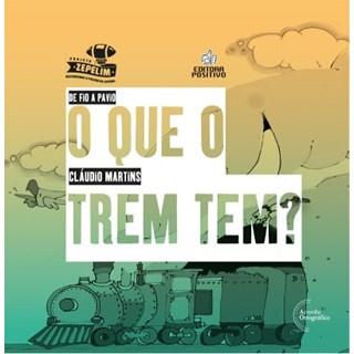 Livro - O Que o Trem Tem? - Coleção de Fio a Pavio - Martins