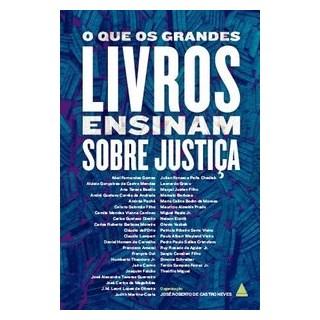 Livro - O que os grandes livros ensinam sobre justiça - Castro Neves 1º edição