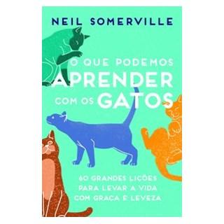 Livro - O que podemos aprender com os gatos - Somerville 1º edição