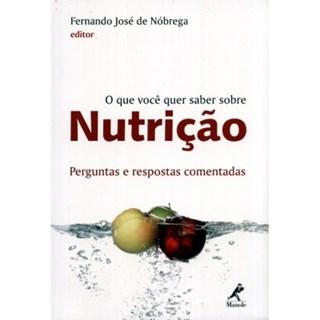 Livro - O que você quer saber sobre Nutrição - Perguntas e Respostas Comentadas - Nóbrega