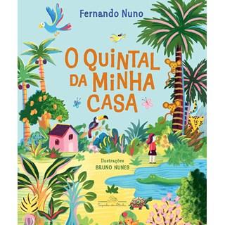 Livro O Quintal da Minha Casa - Nuno - Companhia das Letrinhas - Pré-Venda