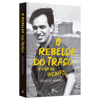 Livro - O Rebelde do Traço - Moraes - José Olympio
