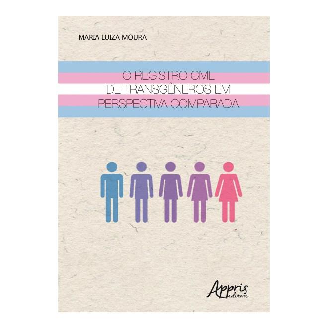 Livro - O Registro Civil de Transgêneros em Perspectiva Comparada - Moura