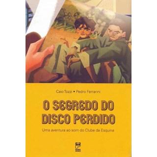 Livro - O Segredo do Disco Perdido - Tozzi - Panda Books