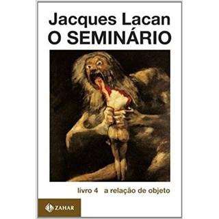 Livro - O Seminário - A Relação do Objeto - Livro 4  - Lacan