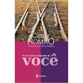 Livro - O Seu Futuro Depende de Você - Romão - Planeta