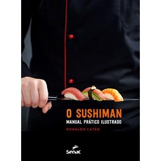 Livro - O Sushiman: Manual Prático Ilustrado - Catão