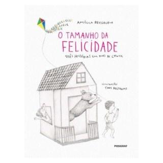 Livro - O Tamanho da Felicidade - Bevilacqua - Positivo