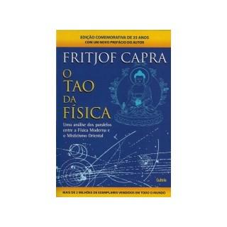Livro - O Tão da Física - Nova Edição: Uma Análise Dos Paralelos Entre A Física Moderna E Misticismo Oriental - Capra