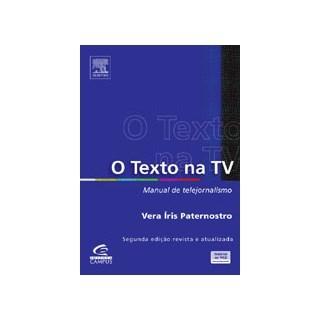 Livro - O Texto Na TV - Manual de Telejornalismo - Paternostro