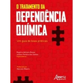 Livro - O Tratamento da Dependência Química: Um Guia de Boas Práticas - Santos - Appris