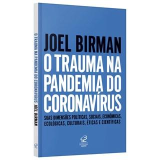 Livro O Trauma na Pandemia do Coronavírus - Birman - Civilização Brasileira