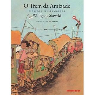 Livro - O Trem da Amizade - Slawski