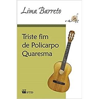 Livro O Triste Fim de Policarpo Quaresma - Lima Barreto - FTD