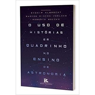 Livro - O Uso de Histórias em Quadrinho no Ensino de Astronomia - Albrecht - Brazil Publishing