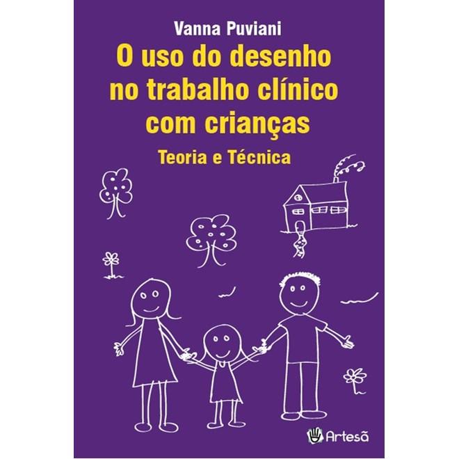 Livro - O Uso do Desenho no Trabalho Clínico com Crianças - Teoria e Técnica - Puviani
