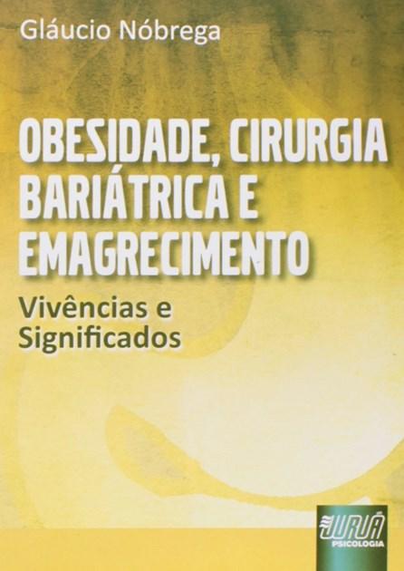 Livro - Obesidade, Cirurgia Bariátrica e Emagrecimento - Vivências e Significados - Nóbrega