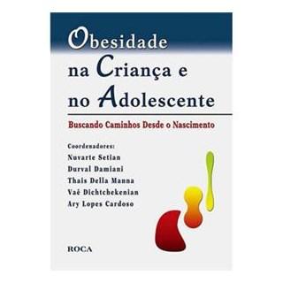 Livro - Obesidade na Criança e no Adolescente - Setian