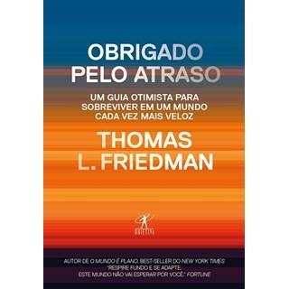 Livro Obrigado pelo Atraso - Friedman - Objetiva