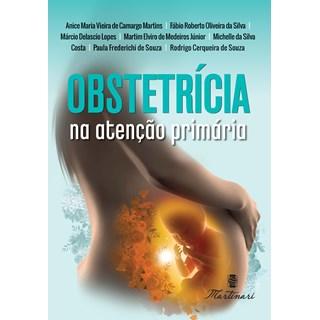 Livro Obstetrícia na Atenção Primária - Martins - Martinari
