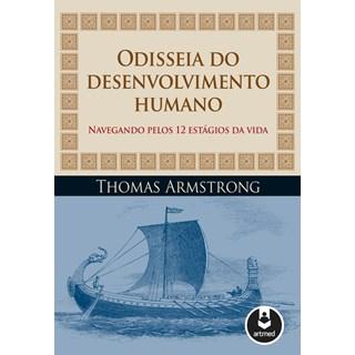 Livro - Odisseia do Desenvolvimento Humano: Navegando pelos 12 Estágios da Vida - Armstrong